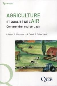 Carole Bedos et Sophie Génermont - Agriculture et qualité de l'air - Comprendre, évaluer, agir.