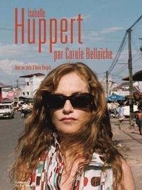 Isabelle Huppert - Carole Bellaïche |