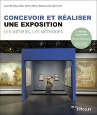 Carole Benaiteau et Olivia Berthon - Concevoir et réaliser une exposition - Les métiers, les méthodes.