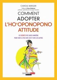 Carole Berger - Comment adopter l'ho'oponopono attitude.