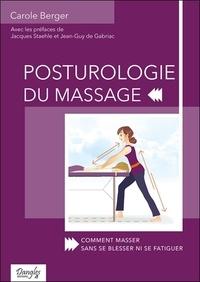 Carole Berger - Posturologie du massage - Comment masser sans se blesser ni se fatiguer.