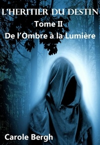 Carole Bergh - L'HÉRITIER DU DESTIN  TOME II.