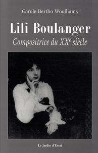 Carole Bertho Woolliams - Lili Boulanger - Compositrice du XXe siècle.