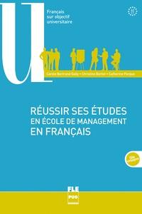 Carole Bertrand Gally et Christine Bortot - Réussir ses études en école de management en français - A2-C1.