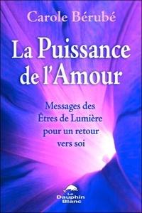 La puissance de lamour - Messages des Etres de Lumière pour un retour vers soi.pdf