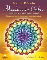 Mandalas des chakras traditionnels et multidimensionnels - Stimulez vos centres énergétiques grâce aux mandalas.pdf