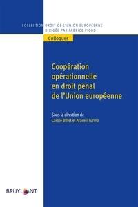 Carole Billet et Araceli Turmo - Coopération opérationnelle en droit pénal de l'Union européenne.