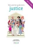 Carole Billiout et Estelle Demharter - Mon premier guide de la justice.