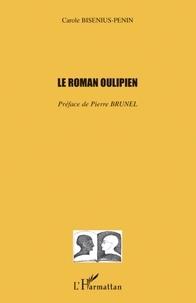 Carole Bisenius-Penin - Le roman oulipien.