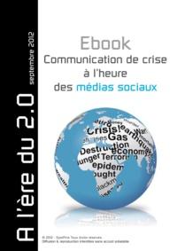 Carole Blancot et Vincent Berthelot - Communication de crise à l'heure des médias sociaux.