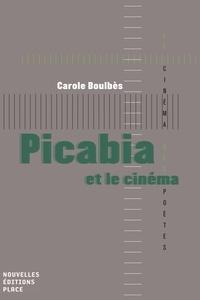 Carole Boulbès - Picabia et le cinéma.