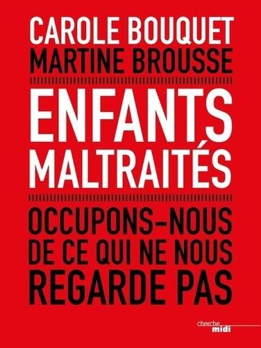 Carole Bouquet et Martine Brousse - Enfants maltraités - Occupons-nous de ce qui ne nous regarde pas.