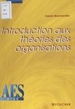 Carole Bournonville - Introduction aux théories des organisations.