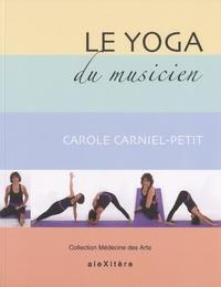 Carole Carniel-Petit - Le yoga du musicien.