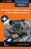 Carole Carolet et Jean-Claude Pire - Code Vagnon AFGSU-2 Attestation de formation aux gestes et soins d'urgence de niveau 2.