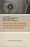 Carole Carribon et Dominique Picco - Réseaux de femmes, femmes en réseaux (XVIe-XXIe siècles).