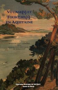 Carole Carribon et Nicolas Champ - Voyage(s) et tourisme(s) en Aquitaine - Actes du 65e congrès de la Fédération Historique du Sud-Ouest (Hossegor/Dax octobre 2012).