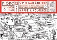 Carole Chaix - Coloriages - 12 sets de table + 1 nappe à colorier pour patienter en attendant de manger ou pour s'amuser lors d'un goûter entre amis.