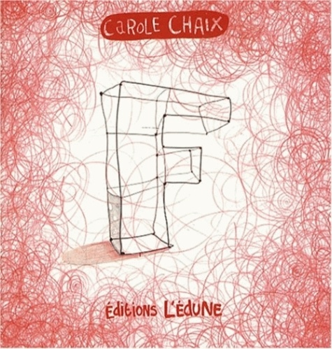 Carole Chaix - F comme....