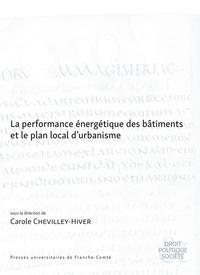 Carole Chevilley-Hiver - La performance énergétique des bâtiments et le plan local d'urbanisme.
