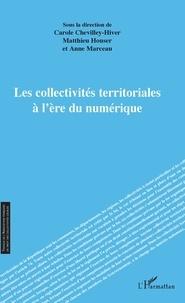 Carole Chevilley-Hiver et Matthieu Houser - Les collectivités territoriales à l'ère du numérique.
