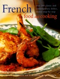Carole Clements et Elizabeth Wolf-Cohen - French Food and Cooking - Over 200 classic and contemporary dishes, shown step-by-step.