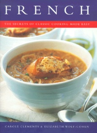 Carole Clements - French, the secrets of classic cooking made easy.