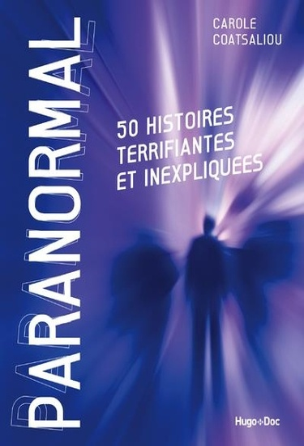 Paranormal. 30 histoires terrifiantes et inexpliquées