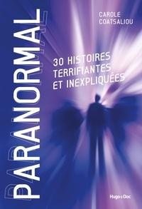 Carole Coatsaliou - Paranormal - 30 histoires terrifiantes et inexpliquées.