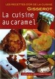 Carole Colas et Bertrand Colas - La cuisine au caramel.