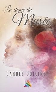 Carole Collinet - La dame du musée | Roman lesbien.