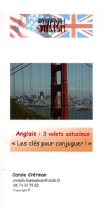 Carole Crétinon - Anglais Les clés pour conjuguer ! - 3 Volets astucieux.