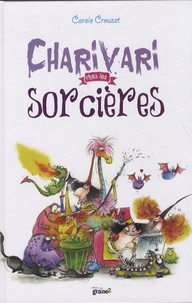 Carole Crouzet - Charivari chez les sorcières.