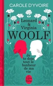 Leonard & Virginia Woolf - Je te dois tout le bonheur de ma vie.pdf