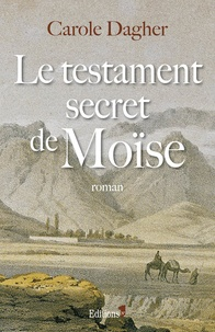 Carole Dagher - Le testament secret de Moïse.
