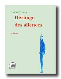 Carole Dailly - Héritage des silences.