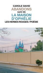 Carole David - Abandons suivi de La maison d'Ophélie.