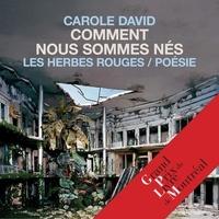Carole David - Comment nous sommes nés.