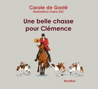 Carole de Gasté - Une belle chasse pour Clémence.