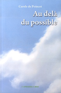 Carole de Poincet - Au delà du possible.