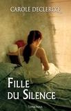 Carole Declercq - Fille du silence.