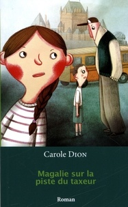 Carole Dion - Magalie sur la piste du taxeur.