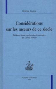 Carole Dornier et Charles Duclos - Considérations sur les moeurs de ce siècle.