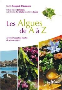Carole Dougoud Chavannes - Les algues de A à Z - Avec 50 recettes faciles et savoureuses !.