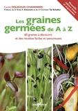 Carole Dougoud Chavannes - Les graines germées de A à Z - 60 graines à découvrir et des recettes faciles et savoureuses.