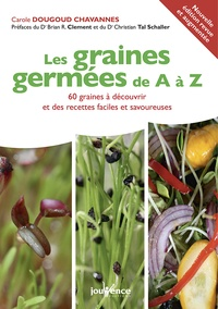 Téléchargez de nouveaux livres gratuitement en pdf Les graines germées de A à Z  - 60 graines à découvrir et des recettes faciles et savoureuses CHM RTF 9782889118533 par Carole Dougoud Chavannes