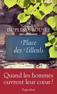 Carole Duplessy-Rousée - Place des Tilleuls.