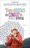 Carole Duplessy-Rousée - Trois dames de coeur et atout pique.