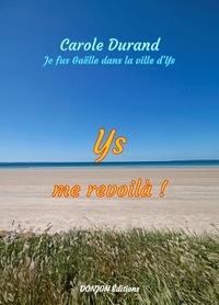 Carole Durand - Ys, me revoilà !.