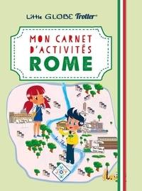 Carole Dussaix et David Fuhrer - Mon carnet de Rome.
